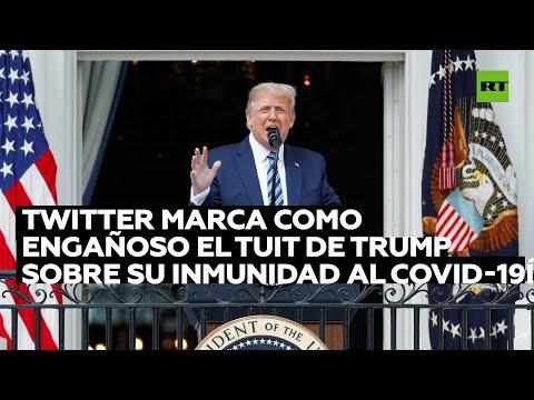 Twitter marca como engañoso el tuit de Trump sobre su inmunidad al covid-19