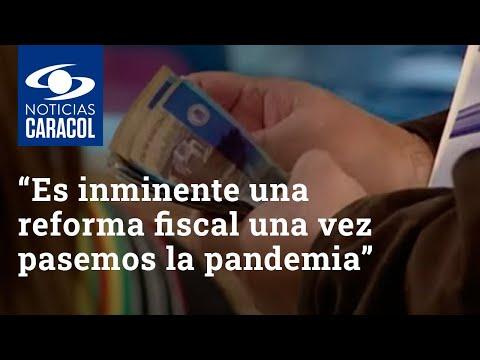 """""""Es inminente una reforma fiscal una vez pasemos la pandemia"""": codirector del Banco de la República"""