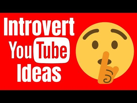 9 Best YouTube Channel Ideas for Introverts