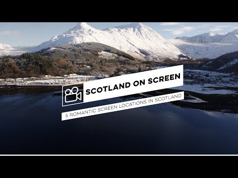 Scotland on Screen -  5 Romantic Screen Locations