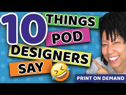 😂😂 10 Things Print on Demand Designers Say!