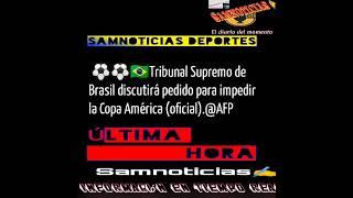 #ÚLTIMAHORA Tribunal Supremo de Brasil discutirá pedido para impedir la Copa América (oficial)