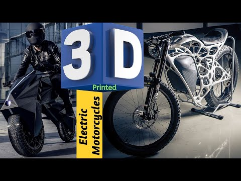 Top 3 Best 3D Printed Electric Motorcycles in the World