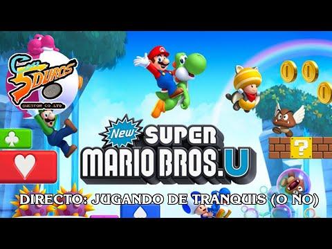 """DIRECTO: """"NEW SUPER MARIO BROS U"""" JUGANDO DE TRANQUIS (O NO)"""