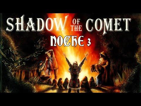 Guía de Shadow of the Comet - Noche 3