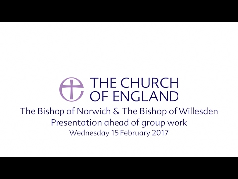 General Synod - Presentation ahead of group work (Wednesday 15 February 2017)