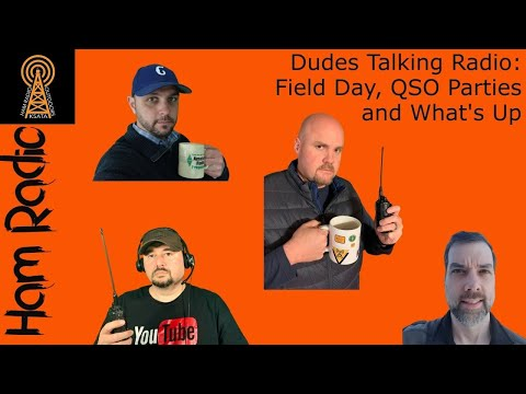 Dudes Talking Ham Radio: Field Day, QSO Parties, and What's Up.
