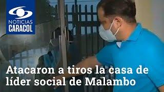 Sicarios atacaron a tiros la casa de un líder social de Malambo, Atlántico