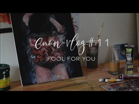 enon art vlog # 11 | Fool For You