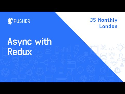 Async in Redux - JS Monthly London