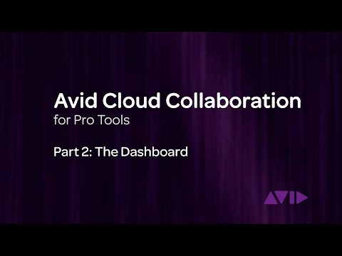Avid Cloud Collaboration for Pro Tools Video 2: The Dashboard