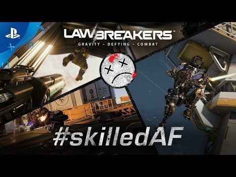 LawBreakers - Skilled AF: Launch Trailer | PS4