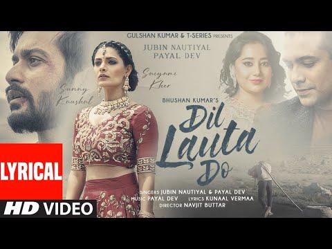 Dil Lauta Do (Lyrical) | Jubin Nautiyal, Payal Dev | Sunny K, Saiyami K | Kunaal V | Navjit B