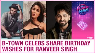 B-Town celebs Katrina Kaif, Ayushmann Khurrana & others pour in wishes for Ranveer Singh's birthday - ZOOMDEKHO