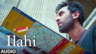 Ilahi Full Song | Yeh Jawaani Hai Deewani | Ranbir Kapoor, Deepika Padukone | Arijit Singh |  Pritam - TSERIES