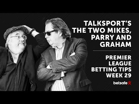 The Two Mikes Premier League Betting Tips Week 29