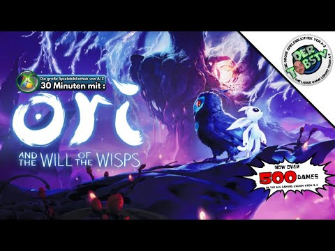 ⏩ Ori and the Will of the Wisps ⏪ 30 Minuten mit : Die große Spielebibliothek A Z ‼️ Xbox Series X