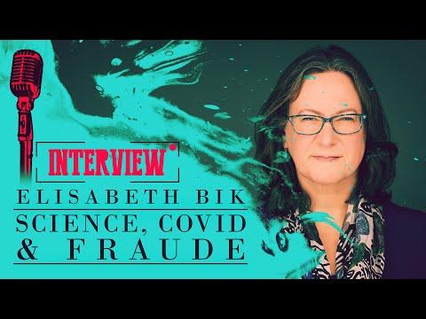 Science, Covid et Fraude - Entretien avec Elisabeth BIK