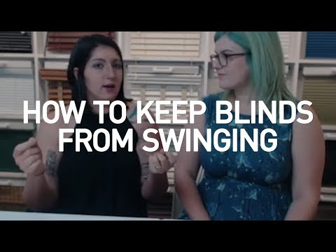 How To Keep Blinds From Swinging?