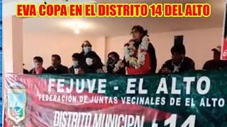 EVA COPA EN EL DISTRITO 14 EN EL AMPLIADO DE LA FEJUVE DE EL ALTO...