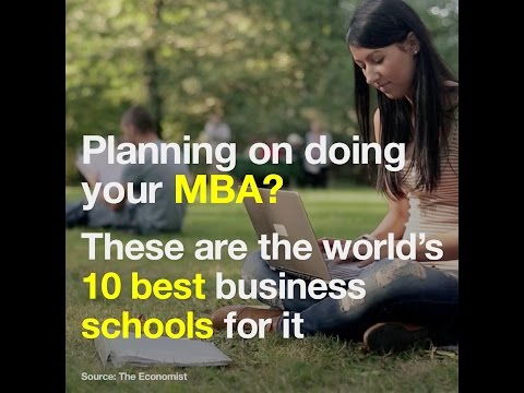 Planning on doing your MBA?   These are the world's 10 best business schools for it
