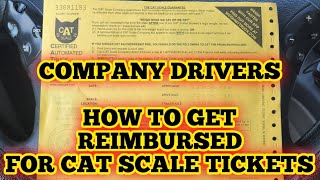 Company Drivers - How To Get Reimbursed For CAT SCALE TICKETS