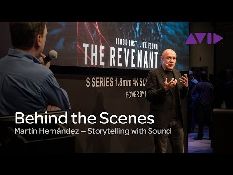Storytelling with Sound: Behind the Scenes of The Revenant with Martín Hernández