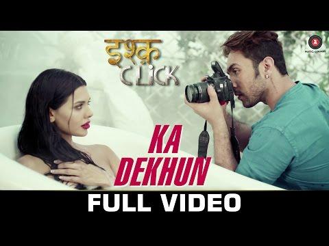 Ka Dekhun Lyrics - Ishq Click | Duet Song