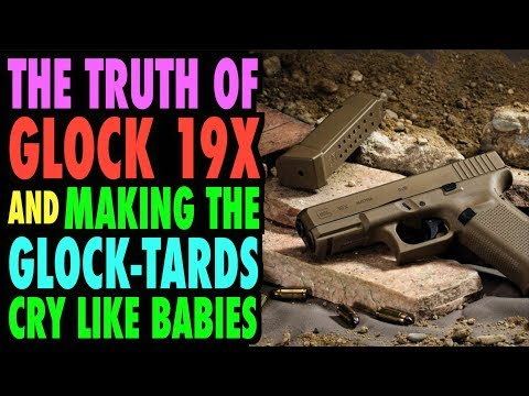 connectYoutube - Glock 19X Truth & Making Glock-Tards Cry!