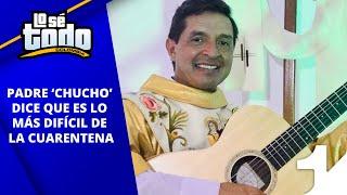 «No ha sido fácil», el padre Chucho revela, entre lágrimas, cómo ha enfrentado esta crisis