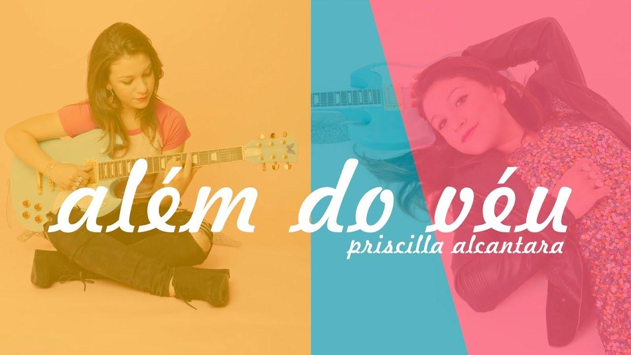 Além do Véu - Priscilla Alcantara
