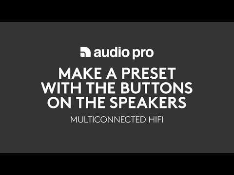 AudioPro multiroom How to Make Presets