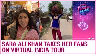 Sara Ali Khan turns a tour guide yet again & takes her fans on a virtual tour - ZOOMDEKHO