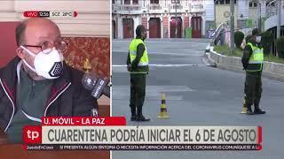 La Paz aún no define si regresa a la cuarentena rígida y la fecha tentativa es el 6 de agosto