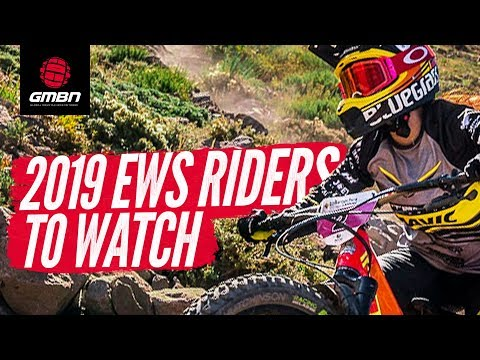 Enduro World Series Racers To Look Out For In 2019
