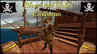 Blood and Gold Caribbean part 1