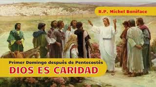 DIOS ES CARIDAD | Primer Domingo después de Pentecostés