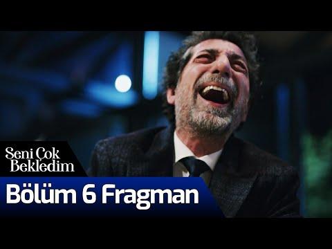 Seni Çok Bekledim 6. Bölüm Fragman