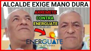 URGENTE GUATEMALA, ALCALDE INDICO EL PÉSIMO CÉRVICO DE LA EMPRESA ELÉCTRICA Y LES LLAMA LA ATENCIÓN