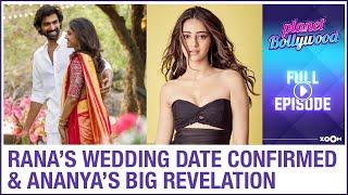 Rana Daggubati's wedding date CONFIRMED | Ananya's BIG revelation | Planet Bollywood Full Episode - ZOOMDEKHO