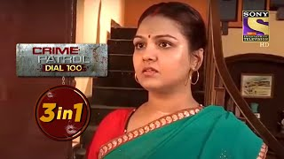 Crime Patrol Dial 100 | Episodes 305, 306 And 307 | 3 In 1 Webisodes - SETINDIA