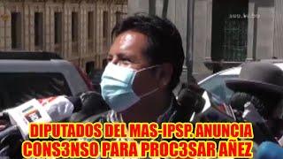 EL MAS-IPSP. ANUNCIA CONSENSO CON LA OPOSICIÓN PARA INICI4R PROC3SO DE RESPONS4BILIDAD CONTR4 AÑEZ..