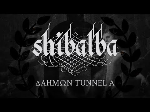 SHIBALBA - Δαήμων Tunnel A (Official Track Stream)
