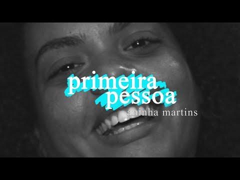 Primeira Pessoa: Aninha Martins