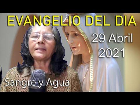 Evangelio Del Dia de Hoy - Jueves 29 Abril 2021- Sangre y Agua