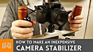 How to Make an Inexpensive Camera Stabilizer