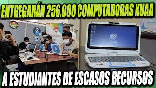 Gobierno entregará 256.000 Computadoras Kuaa a estudiantes de bajos recursos en calidad de comodato