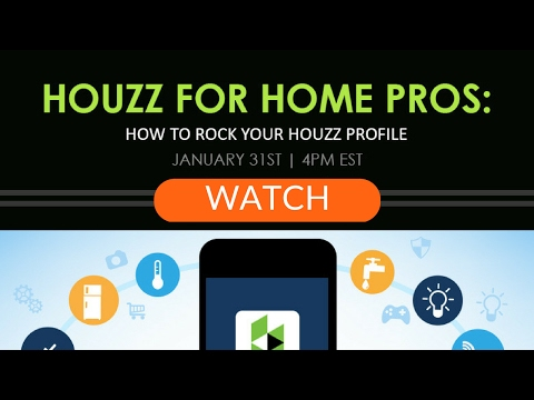 Houzz for Home Pros How to Rock Your Houzz Profile