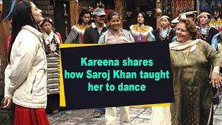 Kareena shares how Saroj Khan taught her to dance - BOLLYWOODCOUNTRY
