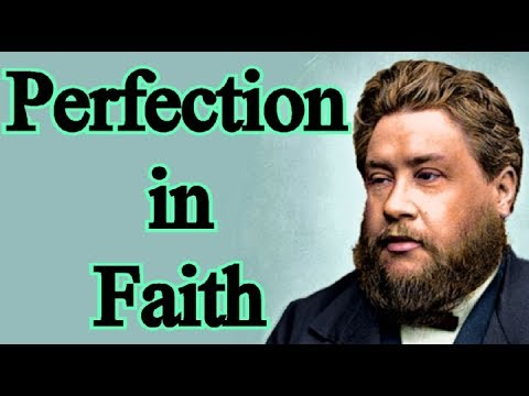 Perfection in Faith - Charles Spurgeon Audio Sermons